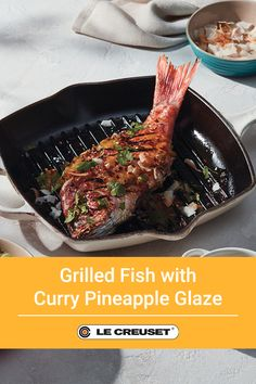 Grilled Fish with Curry Pineapple Glaze, an easy seafood indoor grilling recipe made with a Le Creuset grill pan Le Creuset Grill Pan, Le Creuset Cookware, Healthy Baking, Healthy Recipes, Pineapple Glaze, Dutch Oven Recipes, Grilled Fish, Easy Family Meals, Meringue