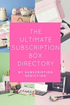 All the subscription boxes in one place! A complete subscription box list!