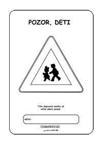 Dopravné značky - Omaľovánky. pozor, deti Life, Montessori, Vehicles, Unity, Vehicle, Tools