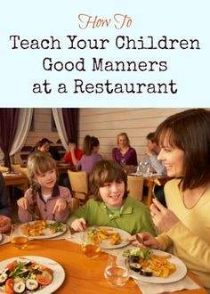 "Great tips for teaching children how to behave in restaurants! Love the tip ""Team up for the best results."" With four boys, I learned how important it was to take along someone patient for a smooth experience!"