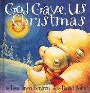 God Gave Us Christmas  -               By: Lisa Tawn Bergren - christianbook.com - 8.19