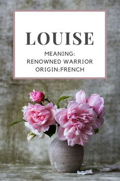 Baby Girl Name: Louise. | Meaning: Renowned Warrior. | Origin: French. | Nicknames: Lou.
