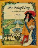 The King's Day: Louis XIV of France:Amazon:Books
