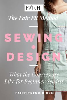 The Fair Fit Method Sewing + Design - What the Courses are Like for Beginner Sewists — Fair Fit Studio Sewing Basics, Sewing For Beginners, Fashion Design Classes, Become A Fashion Designer, Learn To Sew, Fitness Fashion, Sewing Patterns, Tutorials, Studio