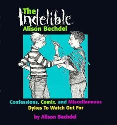 Cover image for The indelible Alison Bechdel :