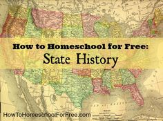 Homeschooling for Free: How to Teach State History for Free