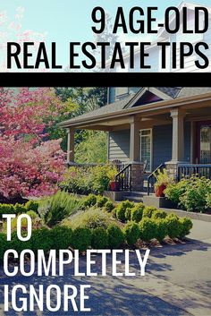 Conventional wisdom on selling your home may not be as good as you think. Feel free to ignore this commonly given real estate advice.