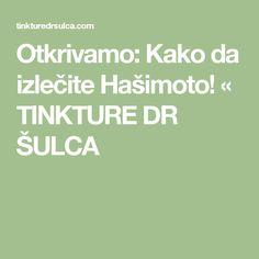 Otkrivamo: Kako da izlečite Hašimoto! «  TINKTURE DR ŠULCA