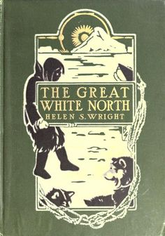 The great white North; the story of polar explo...