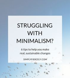 After years of failed attempts at minimalism, how did I finally make real, sustainable changes in my life? Read to find out.