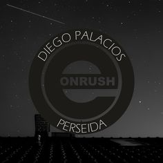 [Techno] Diego Palacios - Perseida [EON043] -  Full preview: https://hearthis.at/e.onrush/set/diego-palacios-perseida/ Tracks: Perseida 07:01 Perseida (Da Productor Remix) 07:33 Anxious 07:27 LC-50001 © 2015 E Onrush EAN 4250252584162 Release date 2015-12-04 http://e-onrush.tumblr.com/ Feel free to sign up to our newsletter on: https://chibarrecords.de/about-us #techno