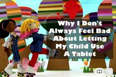 Why I Don't Always Feel Bad About Letting My Child Use a Tablet. A Windy and Friends review from FoodRetro.com