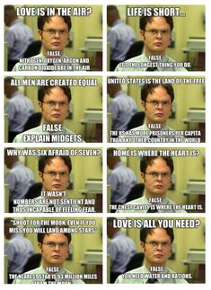 Most memorable quotes from Dwight Schrute, a movie based on film. Find important Dwight Schrute Quotes from film. Dwight Schrute Quotes about Dwight Schrute as assistant regional manager. Dwight Schrute Quotes, Dwight Quotes, Dwight Schrute False, I Love To Laugh, I Smile, Just For Laughs, Laugh Out Loud, The Funny, I Laughed