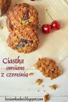 ciasta owsiane z czereśnią http://basiawkuchni.blogspot.com/2014/06/ciastka-owsiane-z-czeresnia.html
