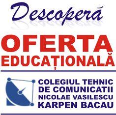 Colegiul Tehnic de Comunicații Nicolae Vasilescu Karpen Bacău te invită să descoperi OFERTA EDUCAȚIONALĂ