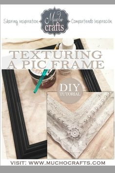 Beautiful tutorial on adding texture to a picture frame