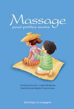 Un livre sur les massages qui s'adressent directement aux enfants (Dominique et Compagnie) Massage pour petites mains