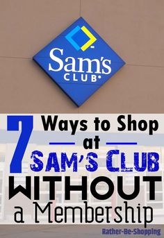 7 Ways to Shop at Sam's Club Without a Membership