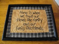 Primitive Stitchery Sign Picture Home is where we treat out friends like famlily on Etsy, $15.00