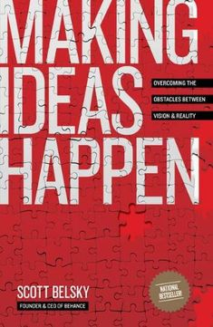 Making Ideas Happen: Overcoming the Obstacles Between Vision and Reality by Scott Belsky,http://www.amazon.com/dp/1591844118/ref=cm_sw_r_pi_dp_xHodtb0CT3M6478W