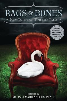 Cover Reveal: Rags & Bones: New Twists on Timeless Tales - Melissa Marr & Tim Pratt, eds.
