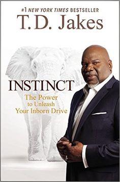 Instinct By TD Jakes «