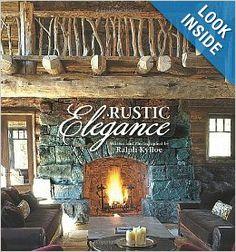 Rustic Elegance: Ralph Kylloe: 9781423605492: Amazon.com: Books