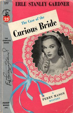 The Case of the Curious Bride (Perry Mason, Book 5)   Originally published in 1934   This is a paperback Pocket Book edition.