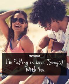 Tell someone you're falling in love with them with this romantic playlist!