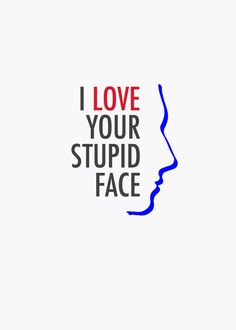 Doctor Who Valentine I Love Your Stupid Face  by Jabberdashery, $2.00