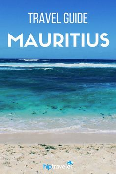 The best things to do on the Island of Mauritius. Practical tips for planning your trip to this island paradise off the coast of Africa!   Blog by HipTraveler: Bookable Travel Stories from the World's Top Travelers