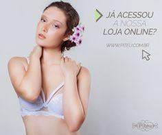 A nossa loja online já está no ar!  Acesse logo: www.piteu.com.br  Você vai poder conferir todas as nossas peças de moda íntima e moda praia. Além disso, pode saber um pouco mais sobre nossos serviços de lingerie sob medida e chá de lingerie.
