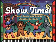 Show Time!: Music, Dance, and Drama Activities for Kids by Lisa Bany-Winters. $9.96. Publication: March 1, 2000. Reading level: Ages 6 and up. Author: Lisa Bany-Winters. Publisher: Chicago Review Press (March 1, 2000)
