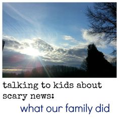 strategies for handling sad, tragic news--as a family