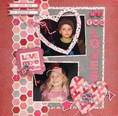 My Two Loves...Valentine's Day Layout