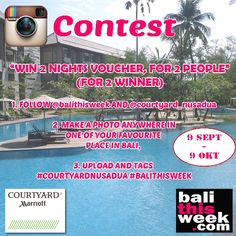 Balithisweek and Courtyard Marriot Instagram Contest - Balithisweek #courtyardnusadua #balithisweek Courtyard Marriot, At The Hotel, Upcoming Events, Bali, Island, Instagram, Block Island, Islands