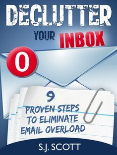 Achieve anything in just one year by jason harvey life guide kindle declutter your inbox 9 proven steps to eliminate email overload fandeluxe PDF