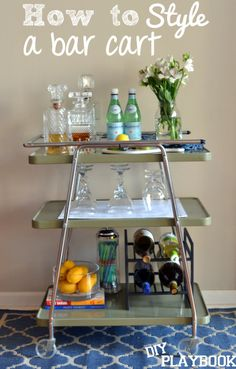 Styling 101: How to Style a Bar Cart from DIY Playbook