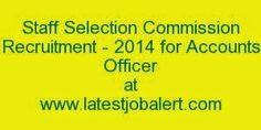 LATESTJobAlert.com: SSC Recruitment - 2014 for Accounts Officer at htt...