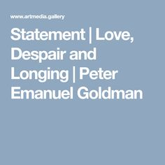 Excerpt from Peter Emanuel Goldman's Statement Space Photography, Long I, My Love