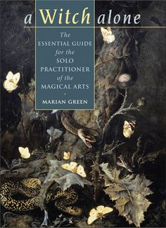 "Group 1 buy Witch Library: ~ ""A Witch Alone: The Essential Guide for the Solo Practitioner of the Magical Arts,"" Marian Green. Wiccan Books, Witchcraft Books, Green Witchcraft, Occult Books, Magick Spells, Which Witch, Mystique, Practical Magic, Book Of Shadows"
