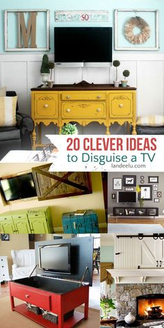 "20 Clever Ideas to Disguise a TV  |  Great ways to make that TV ""disappear"" when you aren't watching it!"