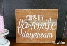 You're My Favorite Daydream |Reclaimed Wood Sign from Denise on a Whim