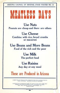 Meatless Days by The Arizona State Council of Defense via Cory Bernat: Prescient! Retro Recipes, Vintage Recipes, How To Get Fatter, Food Rations, Arizona State, Food Waste, Meatless Monday, Perfect Food, Food Hacks