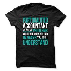 (New Tshirt Design) Part Qualified Accountant [TShirt 2016] Hoodies Tee Shirts