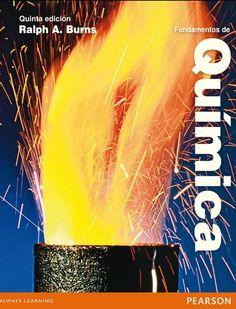 FUNDAMENTOS DE QUÍMICA 5ED Autor: Ralph Burns Editorial: Pearson Edición: 5 ISBN: 9786073206839 ISBN ebook: 9786073206846 Páginas: 776 Área: Ciencias y Salud Sección: Química