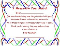 4 different designs to suite different age groups!Your students will feel special and appreciate receiving one of these award certificates at the end of this school year.Print them in color or black and white.Personalize each certificate with student's name and your name.Roll them, tie with a ribbon and add a favorite treat to send home on the last day of school.