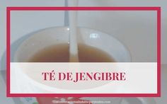 Té de jengibre, una infusión peculiar y con multitud de beneficios. Entra y aprende como hacerla para disfrutar de las bondades de esta planta. Bebidas Detox, Low Carb Keto, Glass Of Milk, Health Fitness, Desserts, Food, Easy, Deserts, Meaning Of Colors
