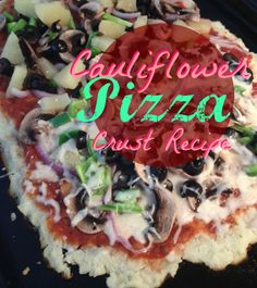 Cauliflower Pizza Crust, Healthy pizza, vegetarian, homemade pizza http://laspicesisters.com/2014/08/27/cauliflower-pizza-crust-recipe/