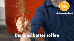 It's time to rise! It's time to demand what you deserve!  Join the mission for better coffee at work.  Order your free Mission Good Coffee box on www.missiongoodcoffee.nl.